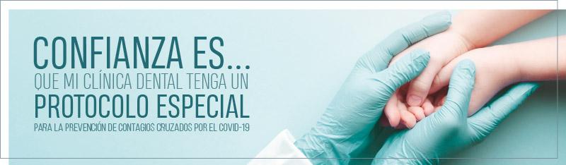 Confianza es que tu clínica dental tenga un protocolo especial para para la prevención de contagios cruzados por el COVID-19